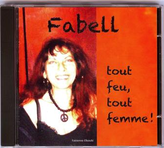 """""""Tout feu, tout femme!"""", le nouvel album de Fabell, est tendre et rebelle !   A écouter, acheter ou télécharger sans tarder."""