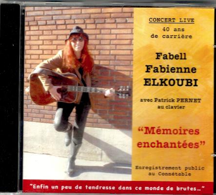 """DERNIERE MINUTE. Le nouveau CD live collector """"Mémoires enchantées"""" de Fabell/Fabienne Elkoubi vient de sortir! Disponible dès jeudi 14 nov à notre rencontre-dédicace festive au Connétable ou sur réservation!"""